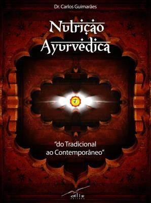 Nutrição Ayurvédica – Entrevista com Dr Carlos Guimarães sobre sua trajetória e seu próximo livro